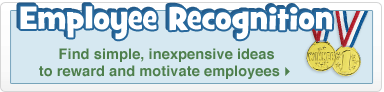 Employee Recognition - Find simple, inexpensive ideas to reward and motivate employees.